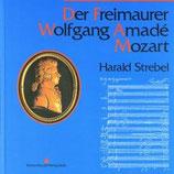 Harald Strebel, Der Freimaurer Wolfgang Amadé Mozart