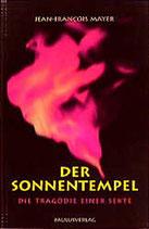 Mayer Jean-Francois, Der Sonnentempel - Die Tragödie einer Sekte