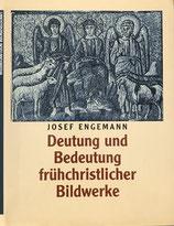 Engemann Josef, Deutung und Bedeutung frühchristlicher Bildwerke (antiquarisch)