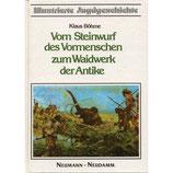 Klaus Böhme, Vom Steinwurf des Vormenschen zum Waidwerk der Antike