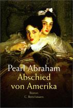 Abraham Pearl, Abschied von Amerika - Eine Frau auf der Suche nach sich selbst (antiquarisch)