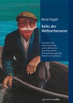Vögtli René, Reiki, der Weltverbesserer - Die Geschichte eines Suchenden und 111 Antworten zum Thema Reiki