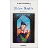 Walter Laufenberg, Hitlers Double - Tatsachenroman (antiquarisch)