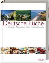 Deutsche Küche - Die Besten Rezepte aus allen Bundesländern