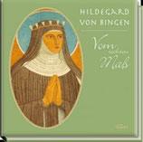 Hildegard von Bingen, Vom rechten Mass