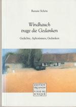 Schön Renate, Windhauch trage die Gedanken - Gedichte, Aphorismen, Gedanken (antiquarisch)