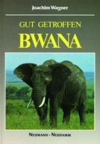 Joachim Wagner, Gut getroffen Bwana