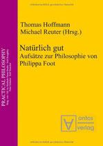 Hoffmann Thomas, Natürlich gut: Aufsätze zur Philosophie von Philippa Foot