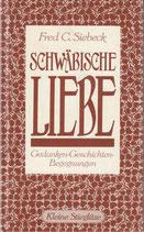 Siebeck Fred C., Schwäbische Liebe - Gedanken-Geschichten-Begegnungen