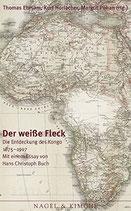 Ehrsam Thomas, Der weisse Fleck - Die Entdeckung des Kongo 1875-1908 (antiquarisch)