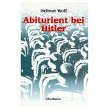 Helmut Wolf, Abiturient bei Hitler