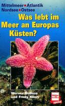 de Haas Werner, Was lebt im Meer an Europas Küsten? (antiquarisch)
