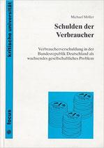 Möller Michael, Schulden der Verbraucher: Verbraucherumschuldung in der BRD als gesellschaftliches Problem