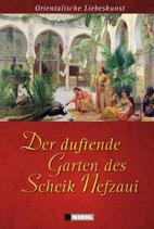 Der duftende Garten des Scheik Nefzaui - Orientalische Liebeskunst