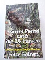 Salten Felix, Bambi, Perri und die 15 Hasen (antiquarisch)