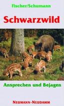 Manfred Fischer, Schwarzwild - Ansprechen und bejagen