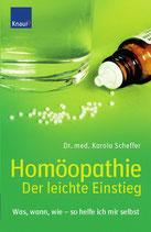 Scheffer Karola, Homöopathie - Der leichte Einstieg: Was, wann, wie - so helfe ich mir selbst