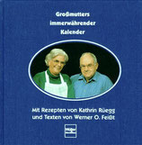 Rüegg Kathrin / Feisst Werner O., Grossmutters immerwährender Kalender