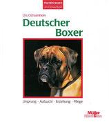 Ochsenbein Urs, Deutscher Boxer - Ursprung-Aufzucht-Erziehung-Pflege (antiquarisch)