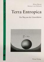 Bärner Klaus, Terra Entropica - Ein Weg aus der Umweltkrise durch Anwendung eines wiederentdeckten thermodynamischen Prinzips (antiquarisch)