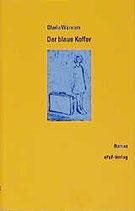 Wunram Gloria, Der blaue Koffer (antiquarisch)