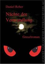 Reber Daniel, Nächte der Verwandlung: Gruselroman