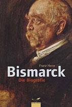 Herre Franz, Bismarck - Die Biographie