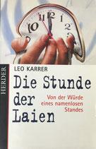 Karrer Leo, Die Stunde der Laien - Von der Würde eines namenlosen Standes (antiquarisch)
