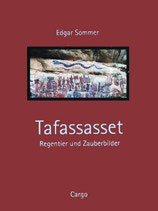 Edgar Sommer, Tafassasset - Regentier und Zauberbilder