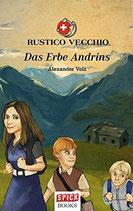 Volz Alexander, Rustico Vecchio - Das Erbe Andrins