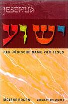 Rosen Moische, Jeschua - Der jüdische Name von Jesus