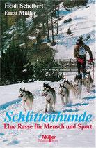 Schelbert Heidi / Müller Ernst, Schlittenhunde - Eine Rasse für Mensch und Sport
