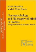Maria Pachalska and Michel Weber, Neuropsychology and Philosophy of Mind in Process