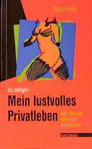 Gasser Mona, Ex-Callgirl: Mein lustvolles Privatleben