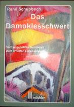 René Schüpbach, Das Damoklesschwert