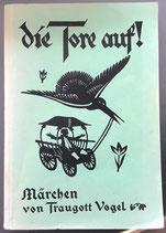 Vogel Traugott, Die Tore auf - Märchen (antiquarisch)