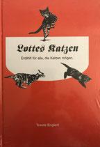 Englert Traute, Lottes Katzen - Erzählt für alle, die Katzen mögen