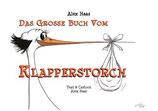 Alex Haas, Das grosse Buch vom Klapperstorch