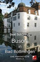 Schönegg Beat, Busoni in Bad Bottmingen - Eine phantastische Novelle
