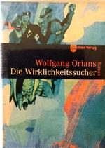 Orians Wolfgang, Die Wirklichkeitssucher