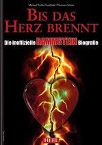 Fuchs-Gamböck Michael - Bis das Herz brennt - Die inoffizielle Rammstein Biografie