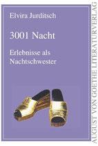 Elvira Jurditsch, 3001 Nacht - Erlebnisse als Nachtschwester