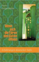 Langenkamp Franz, Wenn sich die Türen des Guten öffnen: Erfahrungen deutscher Sufis