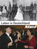 Leben in Deutschland früher und heute