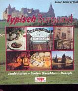 More Julian und Carey, Typisch Burgund - Landschaften-Leute-Brauchtum-Rezepte