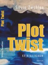Zwahlen Silvia, Plot Twist (Kriminalroman)