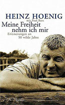 Hoenig Heinz, Meine Freiheit nehm ich mir - Erinnerungen an 50 wilde Jahre