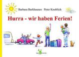 Barkhausen Barbara, Hurra - wir haben Ferien - Ein Reise-Kinder-Bilder-Tage-Buch Deutschland zum Lesen und Mitmachen