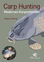 Hubert Häring, Carp Hunting - Modernes Karpfenfischen