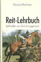 Mortimer Monty, Reit-Lehrbuch - Leitfaden zur Schulungspraxis